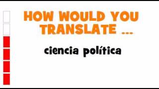SPANISH TRANSLATION QUIZ = ciencia política