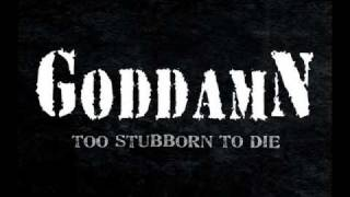 Goddamn - Too Stubborn to Die