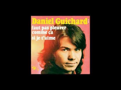 Daniel Guichard - Faut pas pleurer comme ça (1972)