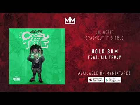 Lil Gotit - Hold Sum (feat. Lil Troup) (It's Crazy But It's True) Mp3