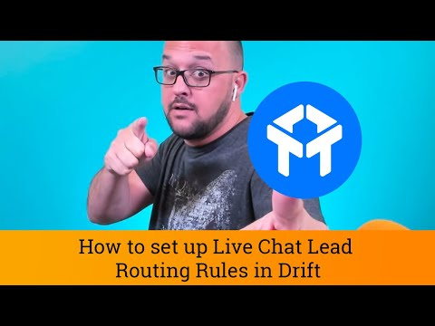 Drift Chat Tutorial: How To Set Up Live Chat Lead Routing Rules In Drift