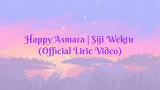 Happy Asmara   Siji Wektu (Official Liric Video) Paringono Siji Wektu