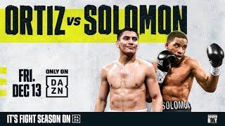Vergil Ortiz vs. Brad Solomon Undercard Livestream