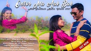 ONTOR MA AAK BAK New Santhali Full Music Video 2021 Miss Sapna \u0026 Anil Kisku LX Studio Pakuria