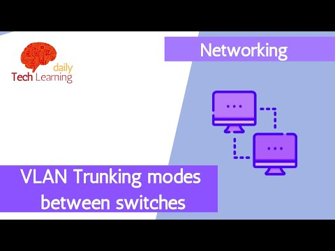 Building an Enterprise Network -  VLAN Trunking modes between switches