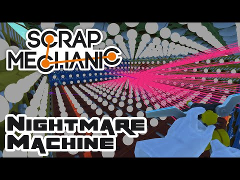 The Nightmare Machine - Let's Play Scrap Mechanic Multiplayer - Part 128