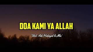 Download DOA KAMI YA ALLAH - UST.ADI HIDAYAT LC.MA ceramah 1 menit ceramah singkat kajian singkat kultum 