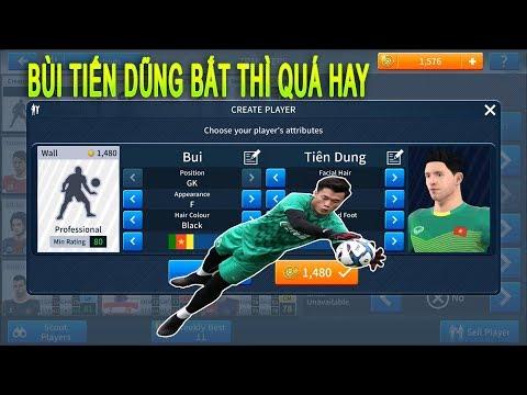 Ra mắt THỦ MÔN Bùi Tiến Dũng U23 Việt Nam và cái kết Dream League Soccer 2019