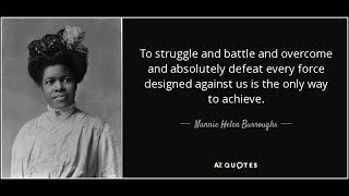 Nannie Helen Burroughs 1879 1961: The First Leader of Negro Women in America
