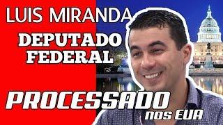 Luis Miranda USA Processado nos EUA