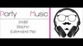 Zedd - Stache (Extended Mix)