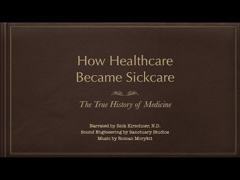 """How Healthcare Became Sickcare: The True History Of Medicine Preview"
