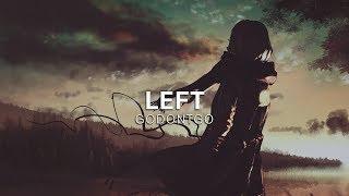 GODONTGO - Left [Vibes Release]