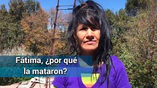 ¿Por qué mataron a Fátima? Tía de feminicida lo explica