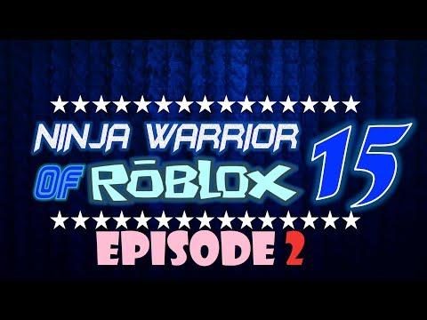 Ninja Warrior of Roblox Tournament 15, Episode 2
