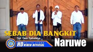 Naruwe - Sebab Dia Bangkit (Official Music Video)