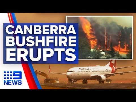 Flights grounded as bushfire rages in Canberra | Nine News Australia