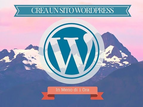 [ITA] – WordPress Tutorial – Creare un sito WordPress in meno di 60 minuti