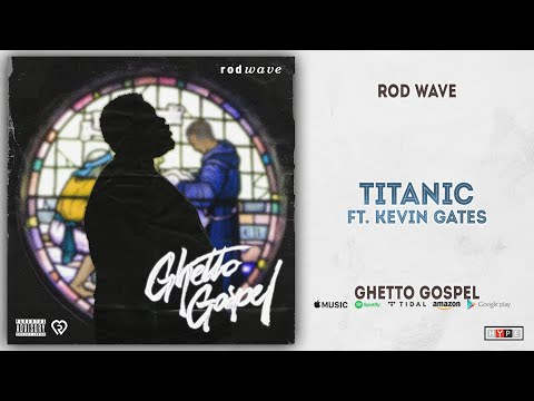 Download Rod Wave - Titanic Ft. Kevin Gates Ghetto Gospel Mp4 baru