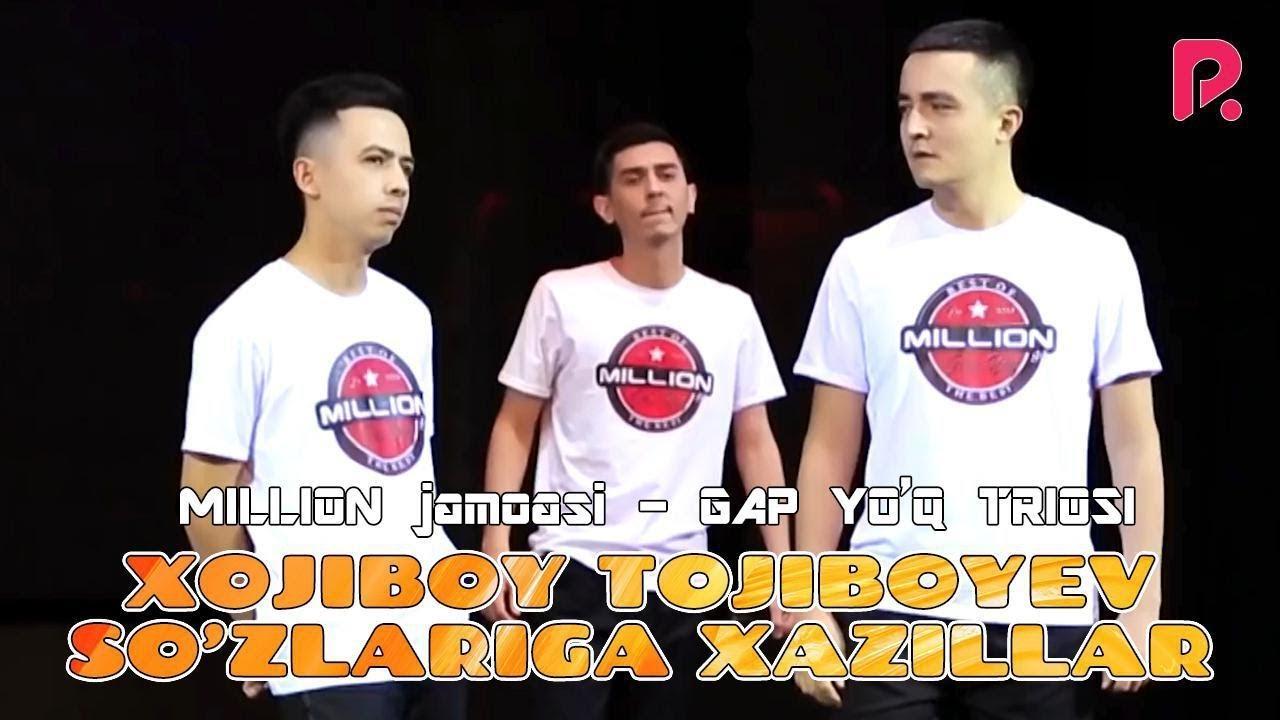 Million jamoasi - GAP YO'Q TRIOSI - Xojiboy Tojiboyev so'zlariga xazillar