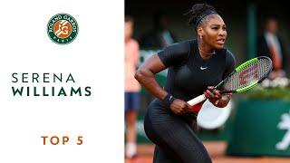 Serena Williams - TOP 5 | Roland Garros 2018