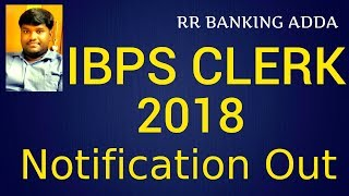 IBPS Clerk 2018 Notification Out || Age || Eligibility || Exam analysis || RR BANKING ADDA