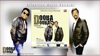 Dooba Dooba #Latest indipop Bollywood Song #Altaaf Sayyed #Chandra Surya #Affection Music Records