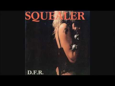 SQUEALER - D.F.R. - 1987 (Full album)