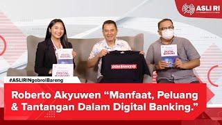 #NgobrolBareng Roberto Akyuwen (OJK) Soal Manfaat, Peluang, Tantangan Dalam Digital Banking