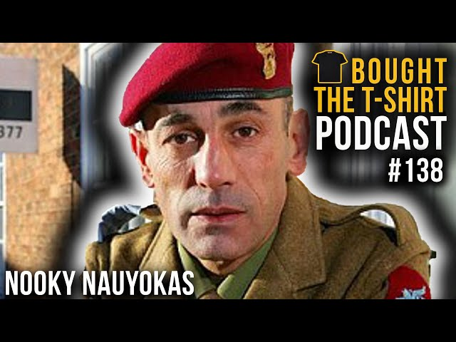 Bad Lads Army   WO2 Nooky Nauyokas   Bought The T-Shirt Podcast #138
