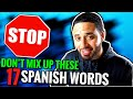 DON'T MIX UP These 17 Spanish Words & Phrases!!