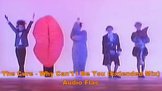 The Cure   Why Can't I Be You Extended Mix Audio Flac