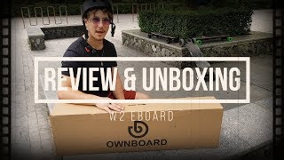 Ownboard W2 eBoard Unboxing & Review with some lovely Upgrades on our Electric Skateboard