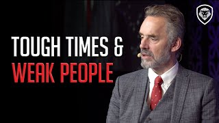 Are We Living In Tough Times? Jordan Peterson