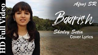 Baarish  Yaariyan | Female Cover Lyrics Song by Shirley Setia ft. The Gunsmith SR Studio No1_YouTube