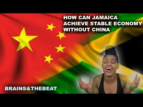 HOW JAMAICA CAN ACHIEVE STABLE ECONOMY WITHOUT CHINA (IN DETAILS)