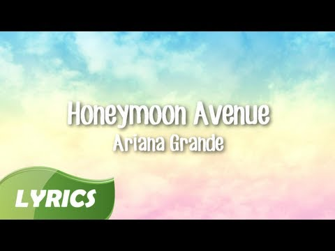Ariana Grande - Honeymoon Avenue ♬ Studio Version (Lyric Video)