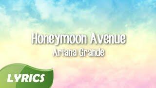 Repeat youtube video Ariana Grande - Honeymoon Avenue ♬ Studio Version (Lyric Video)