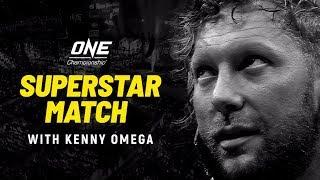 Superstar Match With Kenny Omega | ONE Championship & All Elite Wrestling