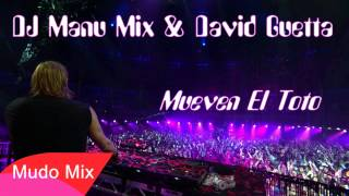 DJ Manu Mix & David Guetta - Mueven El Toto