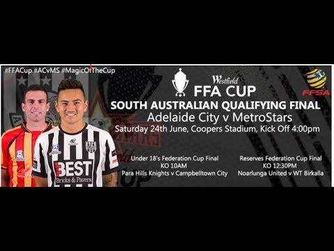 FFA Cup Qualifying Final Adelaide City versus NE Metrostars