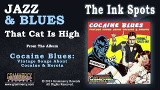 The Ink Spots - That Cat Is High