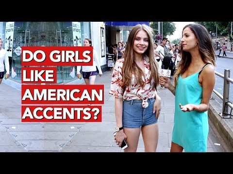 Do Girls Like American Accents?