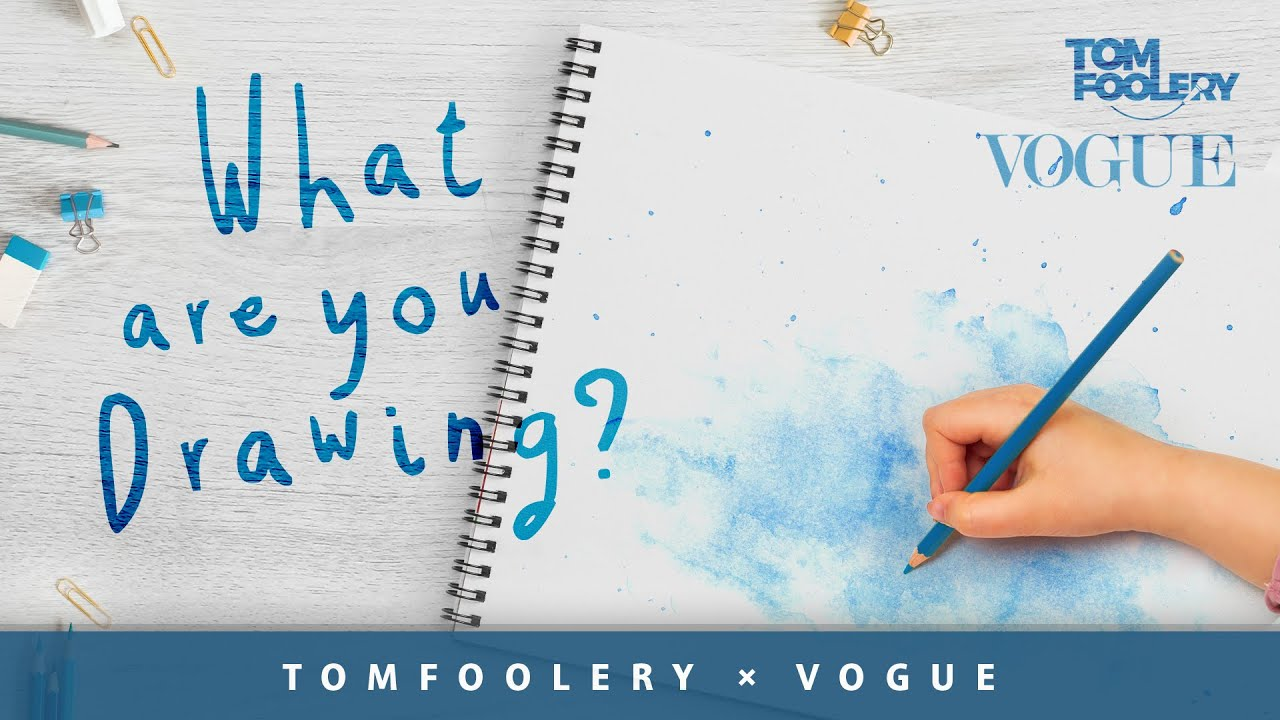What Are You Drawing? | Tomfoolery for VOGUE Italia