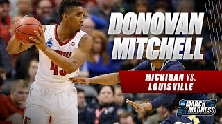 Michigan vs. Louisville: Donovan Mitchell drops 19