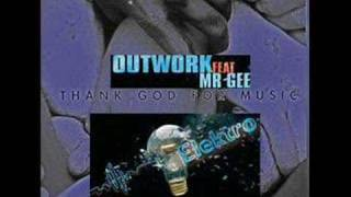 OutWork Ft. Mr Gee- Elektro/Thanks god for the music(mix)