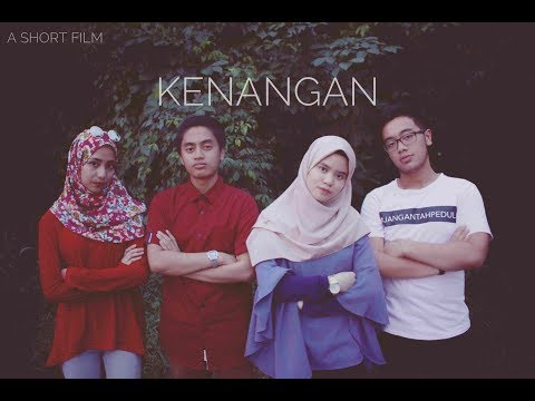 A Short Film: KENANGAN ( Hanya Kenangan Yang Tinggal )