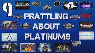 Prattling about Platinums - #09