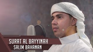 Download Mp3 Murottal Merdu || Surat Al Bayyinah || Salim Bahanan