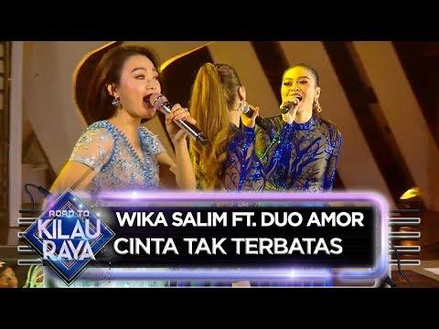 Wika Salim Ft. Duo Amor [CINTA TAK TERBATA] - Road To Kilau Raya (30/6)